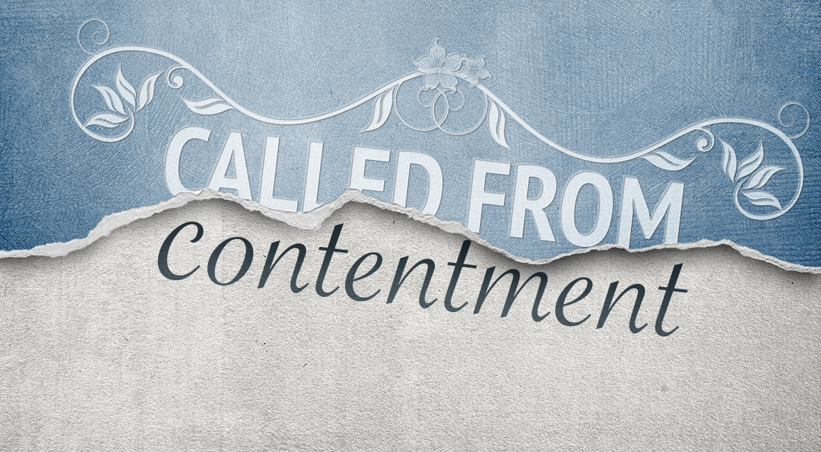 Called From Contentment